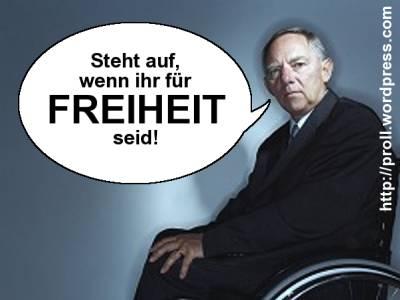 Bundesinnenminister Wolfgang Schäuble im Rollstuhl: Steht auf, wenn ihr für Freiheit seid!