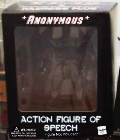 Anonymous, action figure of speech. Figure not included.