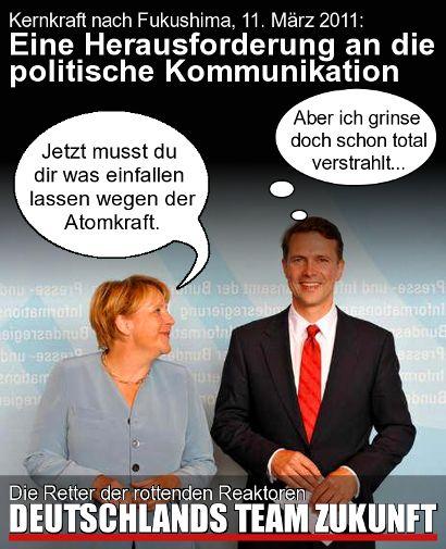 Kernkraft nach Fukushima, 11. März 2011: Eine Herausforderung an die politische Kommunikation -- Merkel: Jetzt musst du dir was einfallen lassen wegen der Atomkraft, Seifert: Aber ich grinse doch schon total verstrahlt... -- Die Retter der rottenden Reaktoren: Deutschlands Team Zukunft