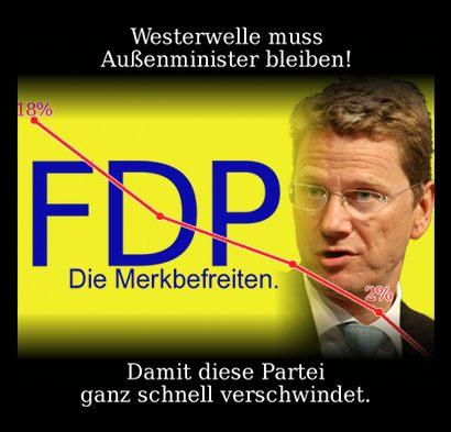 Westerwelle muss Außenminister bleiben! -- FDP, Die Merkbefreiten -- Damit diese Partei ganz schnell verschwindet.