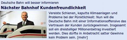 Deutsche Bahn will besser informieren -- Nächster Bahnhof Kundenfreundlichkeit -- Vereiste Schienen, kaputte Klimaanlagen und Probleme bei der Pünktlichkeit: Nun will die Deutsche Bahn mit einer Informationsoffensive das Vertrauen der Kunden zurückgewinnen. Insgesamt soll ein dreistelliger Millionenbetrag investiert werden. Dies dürfte in Anbetracht satter Gewinne kein Problem sein.