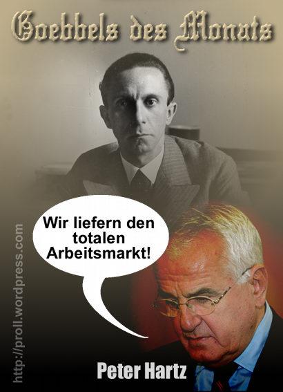 Goebbels des Monats: Peter Hartz -- Wir liefern den totalen Arbeitsmarkt