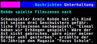 Rohde spielte Filmszenen nach. Schauspieler Armin Rohde hat als Kind mit seinen drei Geschwistern gefährliche Filmszenen nachgespielt. Einmal haben wir Erhängen gespielt. Wäre der Ast nicht gebrochen, wäre einer meiner Brüder wohl gestorben, erzählte der 56-jährige dem Magazin Focus Schule