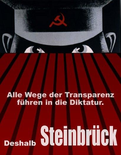 Alle Wege der Transparenz führen in die Diktatur. Deshalb Steinbrück