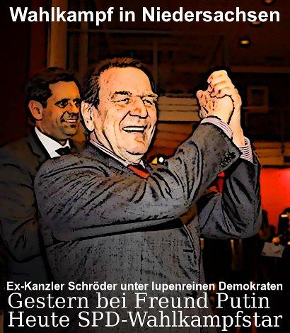Wahlkampf in Niedersachsen -- Ex-Kanzler Schröder bei lupenreinen Demokraten: Gestern bei Freund Putin, heute SPD-Wahlkampfstar