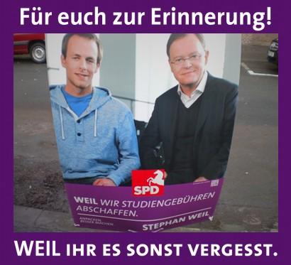 Für euch zur Erinnerung -- SPD-Wahlplakat mit dem Spruch: Weil wir Studiengebühren abschaffen -- Weil ihr es sonst vergesst.