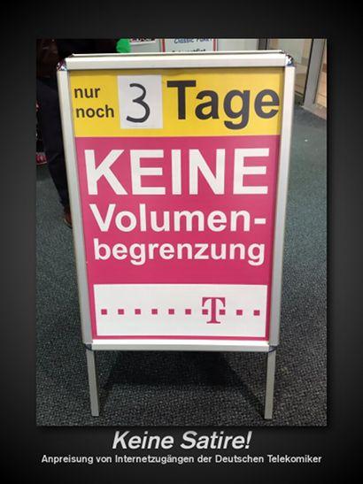 nur noch 3 Tage KEINE Volumenbegrenzung -- Keine Satire! Anpreisung von Internetzugängen der Deutschen Telekomiker