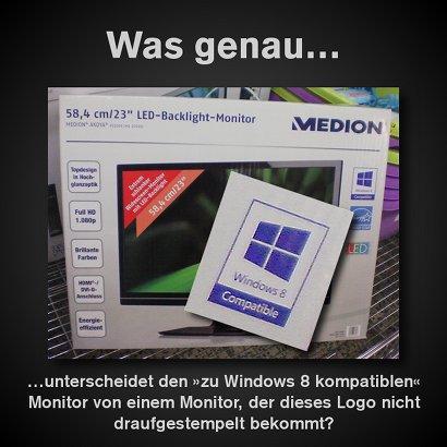 Was genau unterscheidet den zu Windows 8 kompatiblen Monitor von einem Monitor, der dieses Logo nicht draufgestempelt bekommt?