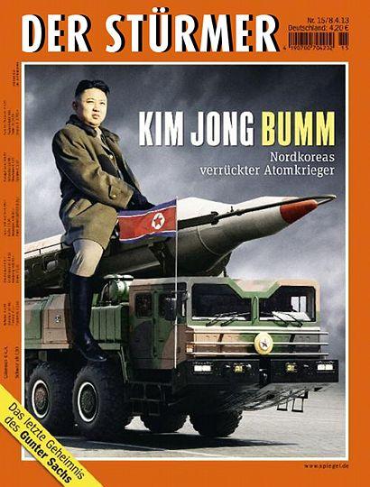 Der Stürmer -- Kim Jong Bumm: Nordkoreas verrückter Atomkrieger