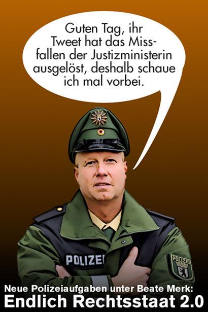 Polizist mit Sprechblase: Guten Tag, ihr Tweet hat das Missfallen der Justizministerin ausgelöst, deshalb schaue ich mal vorbei. -- Neue Polizeiaufgaben unter Beate Merk: Endlich Rechtsstaat 2.0
