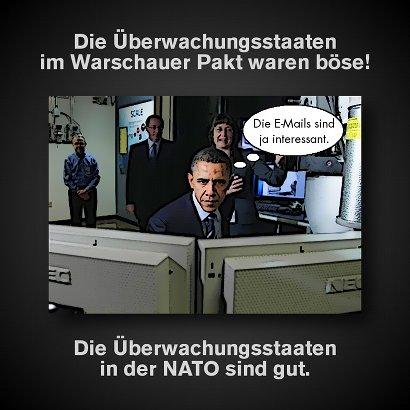 Die Überwachungsstaaten im Warschauer Pakt waren böse! Die Überwachungsstaaten in der NATO sind gut.