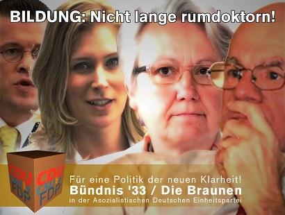 Bildung: Nicht lange rumdoktorn -- CDU CSU FDP -- Für eine Politik der neuen Klarheit -- Bündnis 33 / Die Braunen in der Asozialistischen Deutschen Einheitspartei