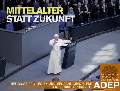 Mittelalter statt Zukunft -- Religiöse Privilegien und menschliches Elend -- CDUSPDCSUFDPGRÜNETC -- Asozialistische Deutsche Einheits-Partei ADEP -- Die Alternativlosen
