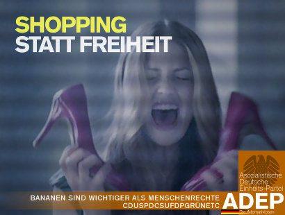 Shopping statt Freiheit -- Bananen sind wichtiger als Menschenrechte -- CDUSPDFDPGRÜNETC -- Asozialistische Deutsche Einheitspartei ADEP -- Die Alternativlosen