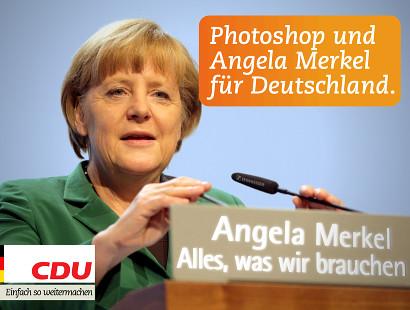 Photoshop und Angela Merkel für Deutschland. Angela Merkel. Alles, was wir brauchen. CDU. Einfach so weitermachen