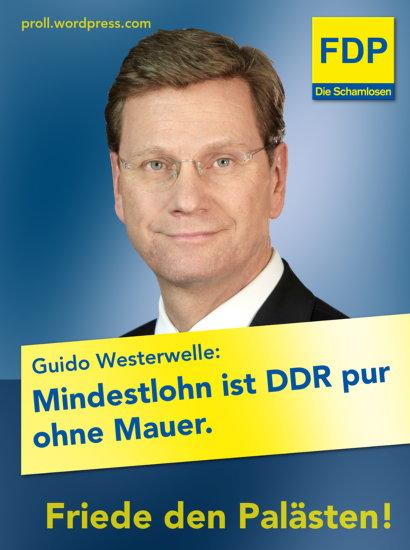 Guido Westerwelle: Mindestlohn ist DDR pur ohne Mauer -- FDP -- Die Unverschämten -- Friede den Palästen!