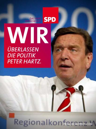 WIR überlassen die Politik Peter Hartz. SPD