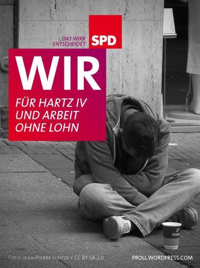 Das Wirr entscheidet: SPD -- WIR für Hartz IV und Arbeit ohne Lohn