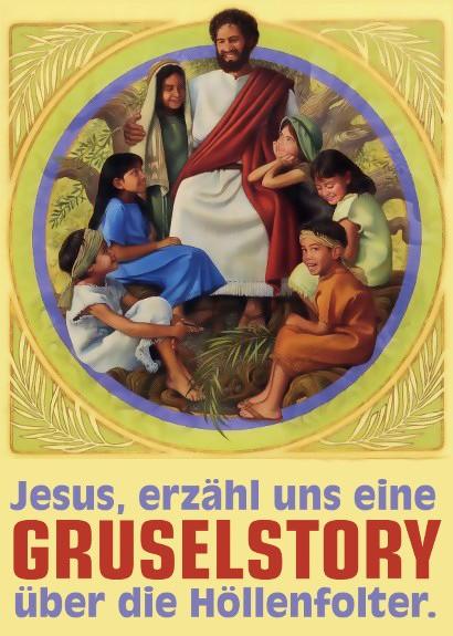 Jesus, erzähl uns eine Gruselstory über die Höllenfolter