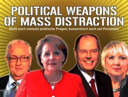 Political Weapons of Mass Distraction -- Stellt euch niemals politische Fragen, konzentriert euch auf Personen!