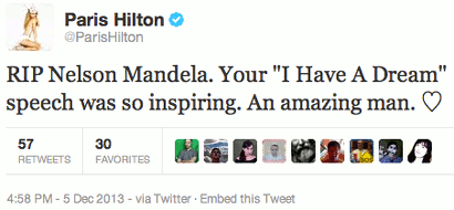 Tweet von Paris Hilton -- RIP Nelson Mandela. Your 'I Have A Dream' speech was so inspiring. An amazing man.