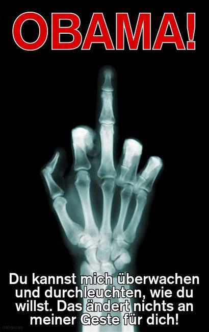 Obama! Du kannst mich überwachen und durchleuchten, wie du willst. Das ändert nichts an meiner Geste für dich! -- Röntgenbild von einem ausgestreckten Mittelfinger