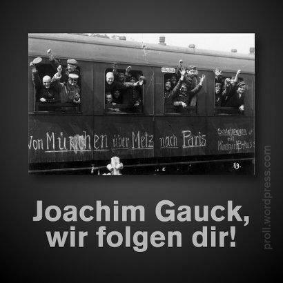 Ein historisches Foto von deutschen Soldaten, die begeistert in den Ersten Weltkrieg ziehen -- Joachim Gauck, wir folgen dir!