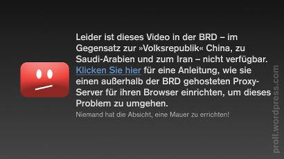 Leider ist dieses Video in der BRD -- im Gegensatz zur 'Volksrepublik' China, zu Saudi-Arabien und zum Iran -- nicht verfügbar. Klicken Sie hier für eine Anleitung, wie sie einen außerhalb der BRD gehosteten Proxy-Server für ihren Browser einrichten, um dieses Problem zu umgehen. Niemand hat die Absicht, eine Mauer zu errichten!