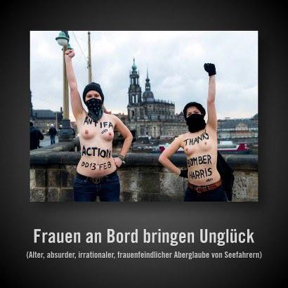 Bild der beiden barbusigen Frauen mit ihrem Dank an Bomber Harris in Dresden -- Frauen an Bord bringen Unglück -- (Alter, absurder, irrationaler, frauenfeindlicher Aberglaube von Seefahrern)