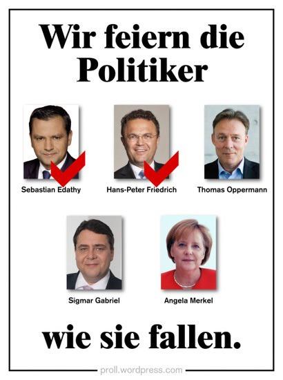 Sebastian Edathy, abgehakt; Hans-Peter Friedrich, abgehakt; Thomas Oppermann; Sigmar Gabriel; Angela Merkel – Wir feiern die Politiker wie sie fallen.