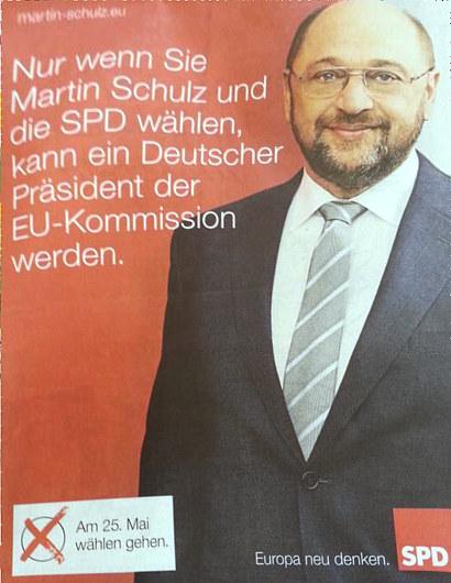 SPD-Wahlwerbung in einer Zeitung. Zur unvorteilhaften Erscheinung von Martin Schulz steht der Text 'Nur wenn sie Martin Schulz und die SPD wählen, kann ein Deutscher Präsident der EU-Kommission werden. Europa neu denken. SPD'