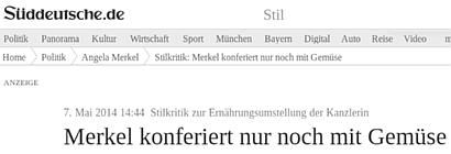 Sueddeutsche.de mit der Schlagzeile: Stilkritik zur Ernährungsumstellung der Kanzlerin -- Merkel konferiert nur noch mit Gemüse