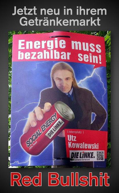 Foto des Wahlplakates von Utz Kowalewski mit dem Motto 'Energie muss bezahlbar bleiben'; der Kandidat hält dazu eine Dose im Design eines 'Energy-Drinks' in die Kamera, Aufschrift 'Social Energy, 100% Social, Die Linke' -- Jetzt neu in ihrem Getränkemarkt: Red Bullshit