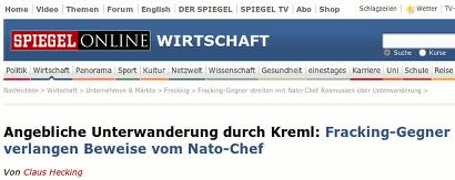Schlagzeile Spiegel Online, Ressort Wirtschaft: Angebliche Unterwandung durch Kreml: Fracking-Gegner verlangen Beweise vom Nato-Chef