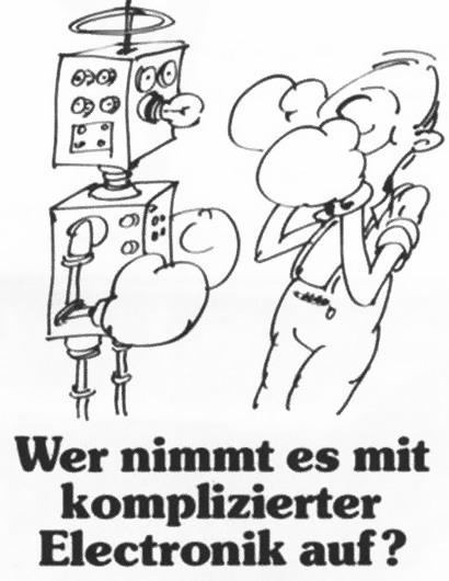 Reklame-Detail aus den Achtziger Jahren. Eine Stiftzeichnung eines Monteurs in Boxhandschuhen, der einem Roboter (mit Glühlampe als Nase) in Boxhandschuhen gegenübersteht. Darunter der Text: Wer nimmt es mit komplizierter Electronik auf?