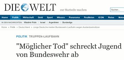 Schlagzeile 'Die Welt' -- Politik -- Truppen-Laufbahn -- 'Möglicher Tod' schreckt Jugend von Bundeswehr ab