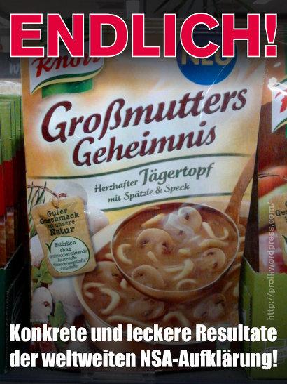 Foto einer Tütensuppe von Knorr mit dem Aufdruck 'Großmutters Geheimnis'. Dazu der Text: 'Endlich! Konkrete und leckere Resultate der weltweiten NSA-Aufklärung!'.