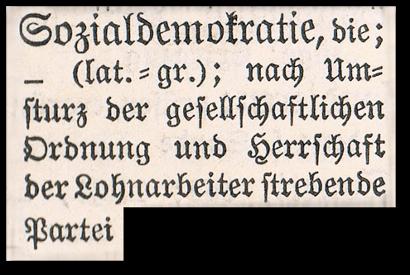 Sozialdemokratie, die; (lat.-gr.); nach Umsturz der gesellschaftlichen Ordnung und Herrschaft der Lohnarbeiter strebende Partei.