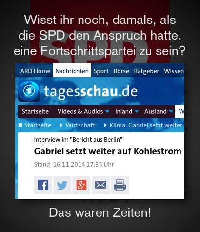 Wisst ihr noch, damals, als die SPD den Anspruch hatte, eine Fortschrittspartei zu sein? -- Titel auf Tagesschau.de: Gabriel setzt weiter auf Kohlestrom -- Das waren Zeiten!