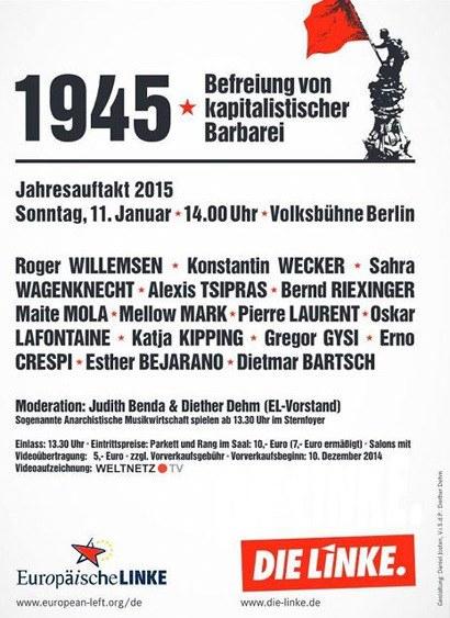 Plakat der Partei 'Die Linke' -- 1945: Befreiung von kapitalistischer Barbarei, Jahresauftakt 2015, Sonntag, 11. Januar, 14:00 Uhr, Volksbühne Berlin