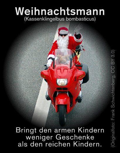 Weihnachtsmann (Kassenklingelbus bombasticus): Bringt den armen Kindern weniger Geschenke als den reichen Kindern.