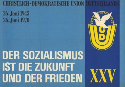 Christlich-Demokratische Union Deutschlands -- 26.Juni 1945 / 26. Juni 1970 -- Der Sozialismus ist die Zukunft und der Frieden