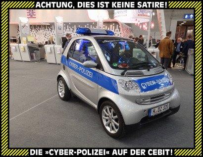 Achtung, dies ist keine Satire! Die »Cyber-Polizei« auf der Cebit!
