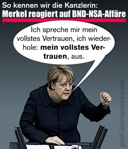 So kennen wir die Kanzlerin: Merkel reagiert auf BND-NSA-Affäre -- Darunter ein Bild von Angela Merkel im Rednerpult, mit Sprechblase: Ich spreche mir mein vollstes Vertrauen, ich wiederhole: mein vollstes Vertrauan, aus.