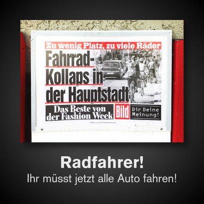 Foto der Schlagzeile der Berliner Bildzeitung 'Zu wenig Platz, zu viele Räder: Fahrrad-Kollaps in der Hauptstadt' -- Radfahrer! Ihr müsst jetzt alle Auto fahren!