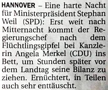 Hannover -- Eine harte Nacht für Ministerpräsident Stephan Weil (SPD): Erst weit nach Mitternacht kommt der Regierungschef nach dem Flüchtlingsgipfel bei Kanzlerin Angela Merkel (CDU) ins Bett, um Stunden später vor dem Landtag seine Bilanz zu ziehen. Ernüchtert, in Teilen aber auch sehr enttäuscht.