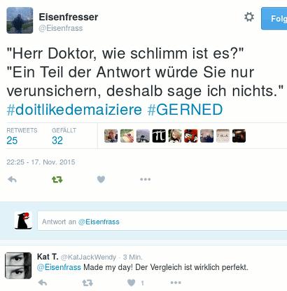 """Tweet von @Eisenfrass: """"Herr Doktor, wie schlimm ist es?"""" """"Ein Teil der Antwort würde Sie nur verunsichern, deshalb sage ich nichts."""" #doitlikedemaiziere #GERNED"""