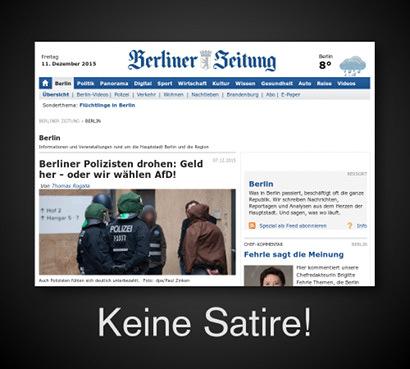 Keine Satire! -- Schlagzeile der Berliner Zeitung vom 11. Dezember 2015 -- Berliner Polizisten drohen: Geld her, oder wir wählen AfD!