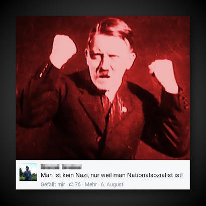 Foto eines sehr wütenden Adolf Hitler. Darunter ein Screenshot aus Facebook mit dem Text 'Man ist kein Nazi, nur weil man Nationalsozialist ist!'. Der Text hat 76 Däumchenhochs.