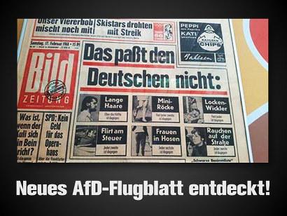 Foto der Titelseite der Bildzeitung vom 17. Februar 1968 mit der Schlagzeile: 'Das paßt den Deutschen nicht: Lange Haare, Miniröcke, Lockenwickler, Flirt am Steuer, Frauen in Hosen,  Rauchen auf der Straße'. Darunter der Text 'Neues AfD-Flugblatt entdeckt!'